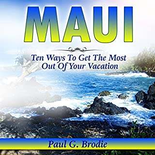 Maui: Ten Ways to Get the Most Out of Your Vacation audiobook cover art