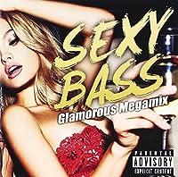 SEXY BASS -Glamorous Megamix-