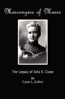 Messengers of Music: The Legacy of Julia E. Crane