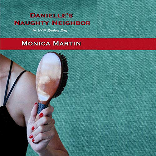 Danielle's Naughty Neighbor: An F/M Spanking Story audiobook cover art
