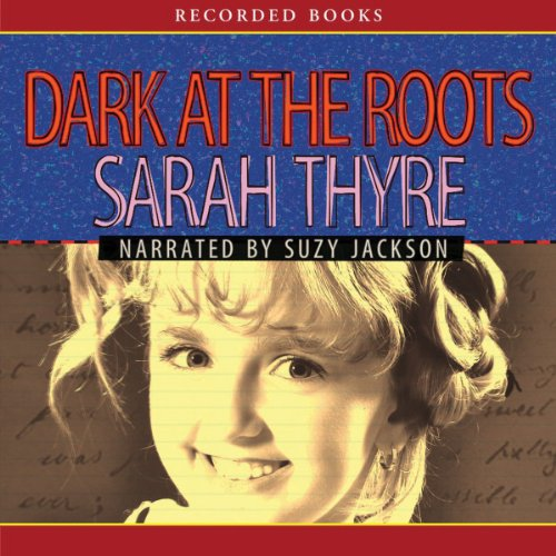 Dark at the Roots audiobook cover art
