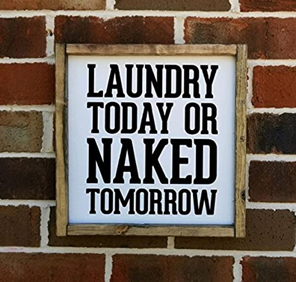 Laundry Today Or Naked Tomorrow Farmhouse Style Framed Sign Multiple Sizes Available
