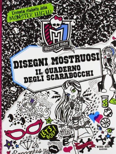 Disegni mostruosi. Il quaderno scarabocchi. Monster High. Ediz. illustrata