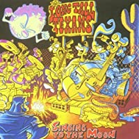 Singing to the Moon by Long Tall Texans (2003-04-16)