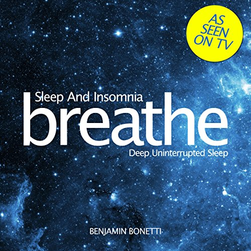 Breathe - Sleep and Insomnia: Deep Uninterrupted Sleep audiobook cover art