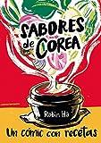 Sabores de Corea: Un cómic con recetas (Gastronomía Cultural)