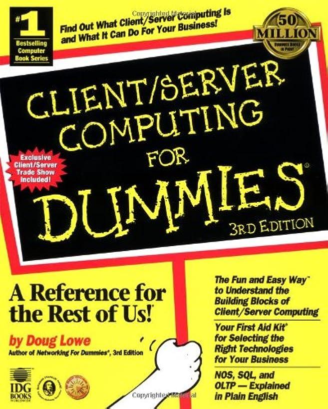 Client/Server Computing For Dummies? (CLIENT SERVER COMPUTING FOR DUMMIES, 3RD ED)