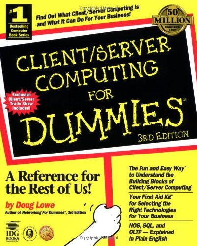 Compare Textbook Prices for Client/Server Computing For Dummies? CLIENT SERVER COMPUTING FOR DUMMIES, 3RD ED 3 Edition ISBN 9780764504761 by Lowe, Doug