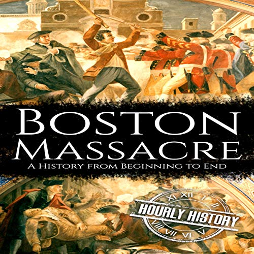 Boston Massacre: A History from Beginning to End cover art