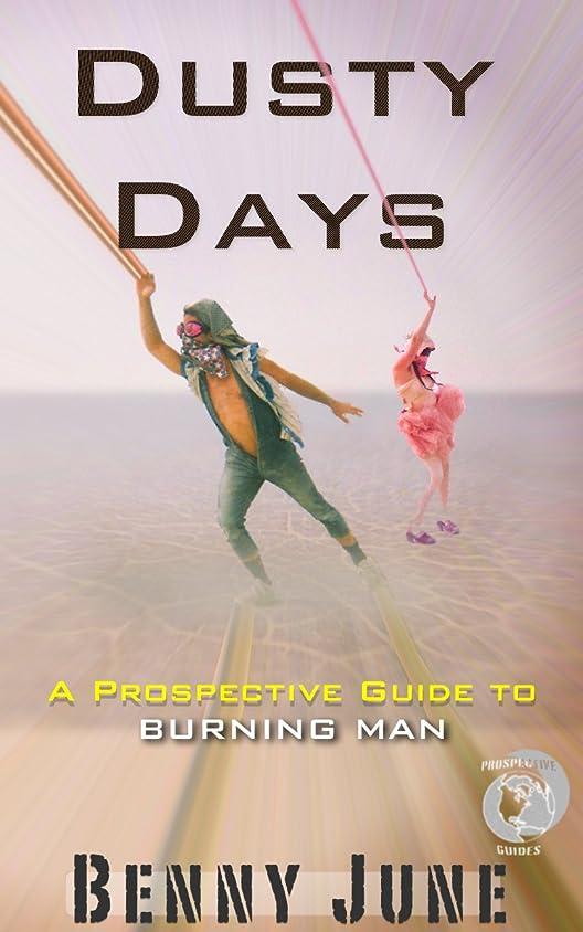 一族かすれた遊具Dusty Days: A Prospective Guide to Burning Man (Prospective Guides Book 7) (English Edition)
