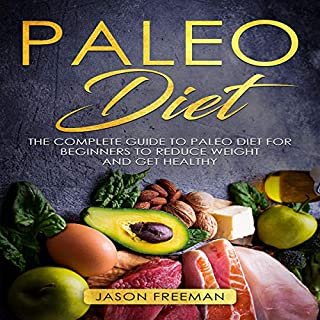 Paleo Diet: The Complete Guide to Paleo Diet for Beginners to Reduce Weight and Get Healthy audiobook cover art