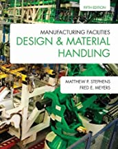 Manufacturing Facilities Design & Material Handling: Fifth Edition