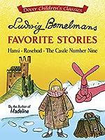 Ludwig Bemelmans Favorite Stories: Hansi, Rosebud and The Castle No. 9 (Dover Children's Classics)