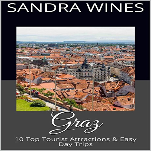 Graz: 10 Top Tourist Attractions & Easy Day Trips audiobook cover art