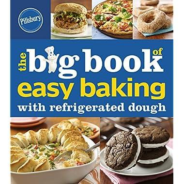 Pillsbury The Big Book of Easy Baking with Refrigerated Dough (Betty Crocker Big Book)