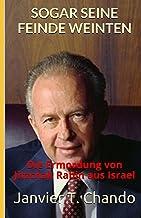 SOGAR SEINE FEINDE WEINTEN: Die Ermordung von Jitzchak Rabin aus Israel