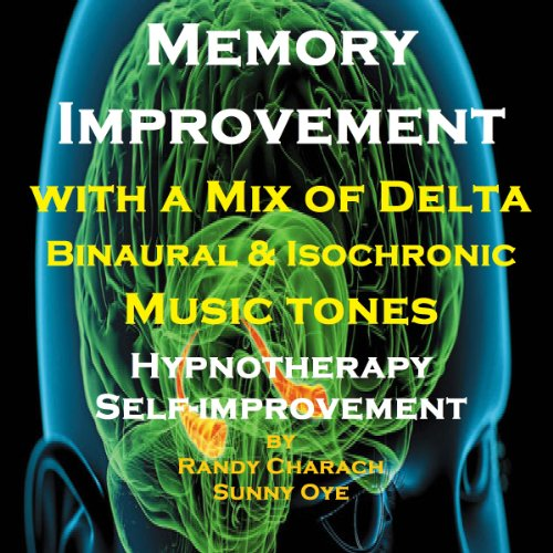 Memory Improvement - with a Mix of Delta Binaural Isochronic Tones audiobook cover art