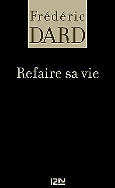 Refaire sa vie (Frédéric dard t. 20) (French Edition)