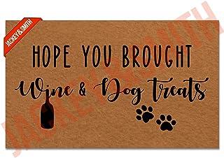 Jackey&Smith Front Door Mat Hope You Brought Wine and Dog Treats Door Mat Funny Doormat Entrance Floor Mat Rug Non Slip Ba...
