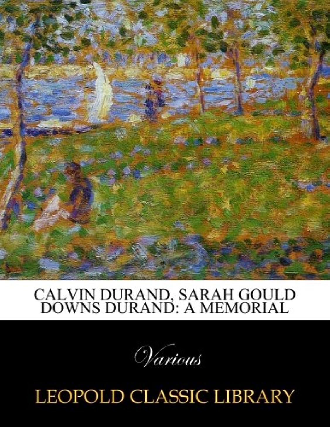 使役ファンタジー良心Calvin Durand, Sarah Gould Downs Durand: A memorial