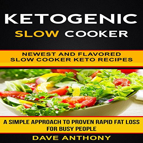 Ketogenic Slow Cooker: Newest and Flavored Slow Cooker Keto Recipes Titelbild