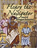 Henry the Navigator: Prince of Portuguese Exploration (In the Footsteps of Explorers)