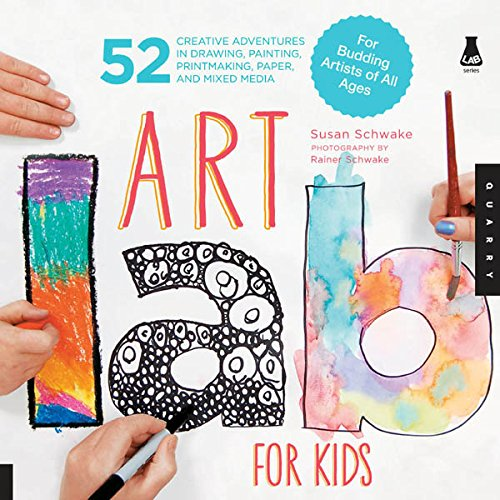 Art Lab for Kids: 52 Creative Adventures in Drawing, Painting, Printmaking, Paper, and Mixed Media?For Budding Artists (English Edition)