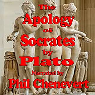 The Apology of Socrates                   By:                                                                                                                                 Plato                               Narrated by:                                                                                                                                 Phil Chenevert                      Length: 1 hr and 15 mins     Not rated yet     Overall 0.0