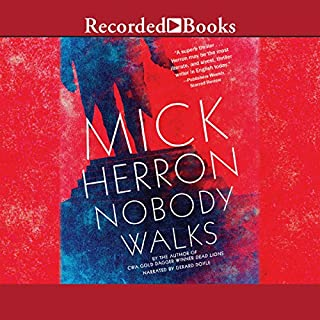 Nobody Walks                   By:                                                                                                                                 Mick Herron                               Narrated by:                                                                                                                                 Gerard Doyle                      Length: 7 hrs and 32 mins     91 ratings     Overall 4.1
