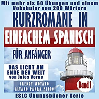 """Kurzromane in Einfachem Spanisch für Anfänger: """"Das Licht am Ende Der Welt"""" von Jules Verne Titelbild"""
