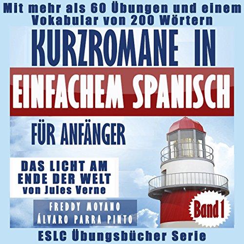 """Kurzromane in Einfachem Spanisch für Anfänger: """"Das Licht am Ende Der Welt"""" von Jules Verne audiobook cover art"""