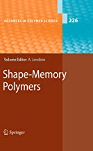 Shape-Memory Polymers (Advances in Polymer Science Book 226)