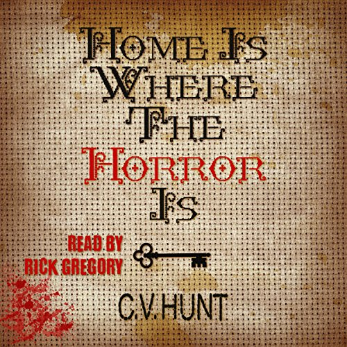 Home Is Where the Horror Is audiobook cover art