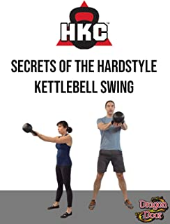 Secrets of the Hardstyle Kettlebell Swing
