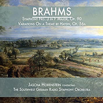 Brahms: Symphony No. 3 in F Major, Op. 90 & Variations On a Theme by Haydn, Op. 56a
