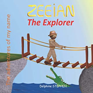 Zeeian the Explorer: The adventures of my name