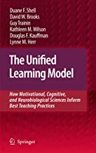The Unified Learning Model: How Motivational, Cognitive, and Neurobiological Sciences Inform Best Teaching Practices