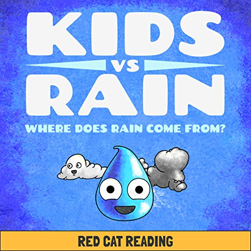 Kids vs Rain: Where Does Rain Come From? audiobook cover art