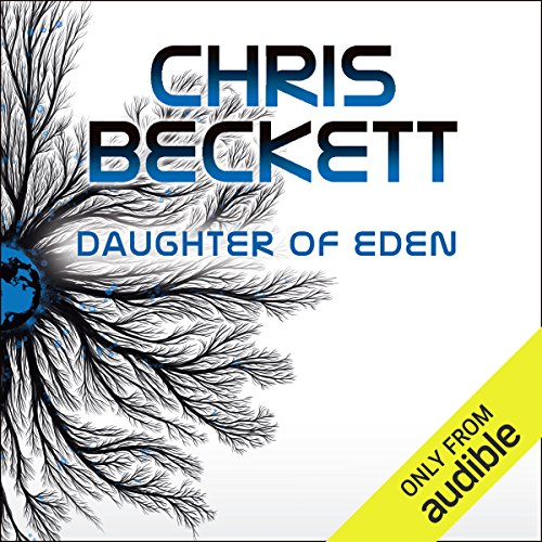 Daughter of Eden     Dark Eden, Book 3              Written by:                                                                                                                                 Chris Beckett                               Narrated by:                                                                                                                                 Imogen Church                      Length: 15 hrs     4 ratings     Overall 4.8