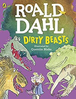 Dirty Beasts by [Roald Dahl, Quentin Blake]