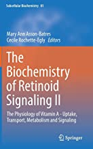 The Biochemistry of Retinoid Signaling II: The Physiology of Vitamin A - Uptake, Transport, Metabolism and Signaling