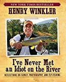 I've Never Met an Idiot on the River: Reflections on Family, Photography, and Fly-Fishing