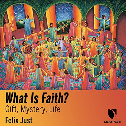 What Is Faith? Gift, Mystery, Life audiobook cover art