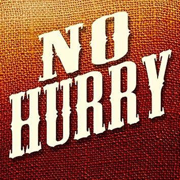 No Hurry - Single