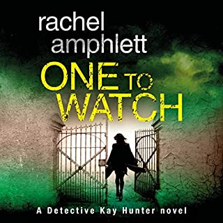 One to Watch     A Detective Kay Hunter Novel, Book 3              Written by:                                                                                                                                 Rachel Amphlett                               Narrated by:                                                                                                                                 Alison Campbell                      Length: 7 hrs and 28 mins     1 rating     Overall 4.0