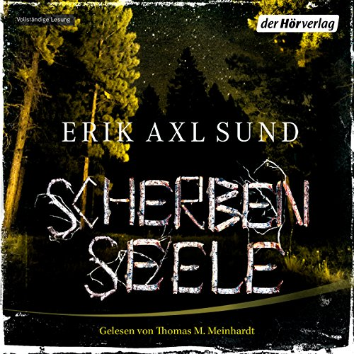 Scherbenseele     Kronoberg 1              By:                                                                                                                                 Erik Axl Sund                               Narrated by:                                                                                                                                 Thomas M. Meinhardt                      Length: 10 hrs and 48 mins     Not rated yet     Overall 0.0