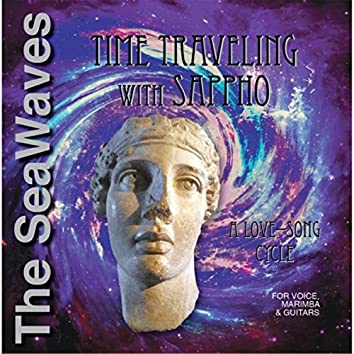 Time Traveling With Sappho: A Love Song Cycle