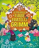 Le più belle fiabe dei fratelli Grimm. Ediz. a colori
