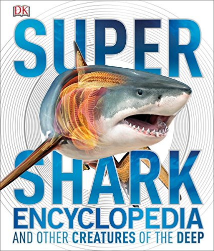 Super Shark Encyclopedia (Super Encyclopedias)