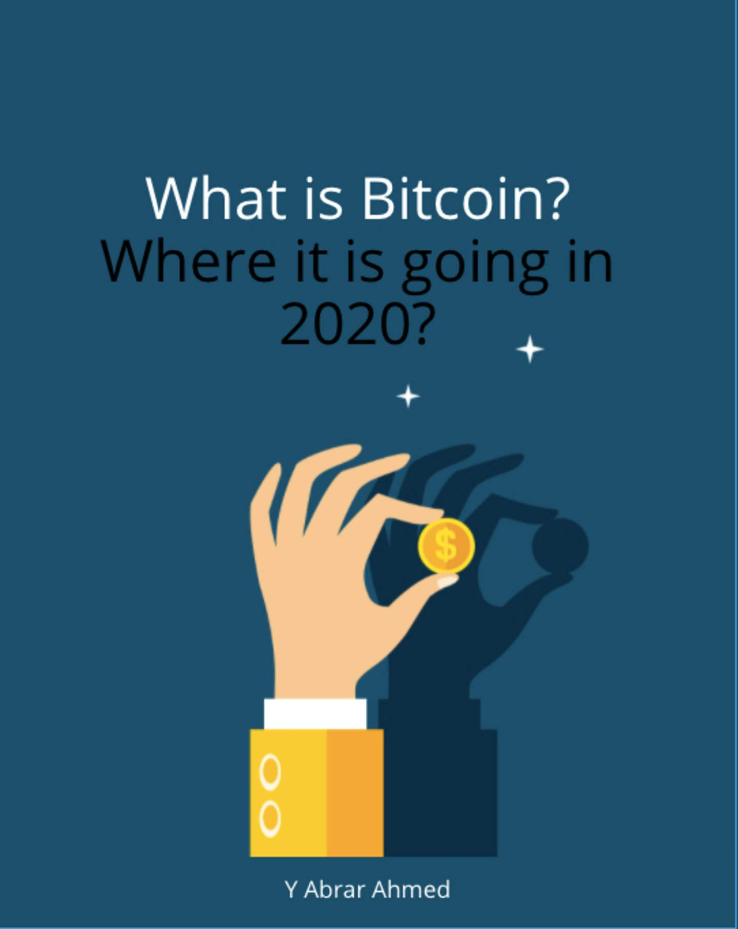 What is Bitcoin?: Where it is going in 2020?